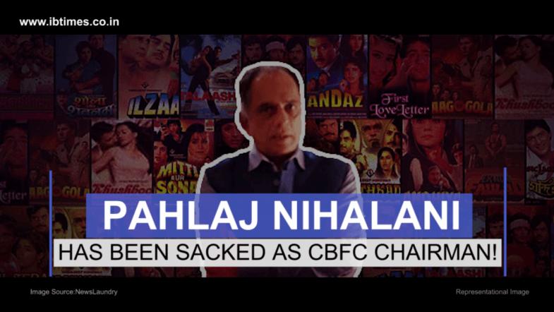 Pahlaj Nihalani removed as CBFC chief