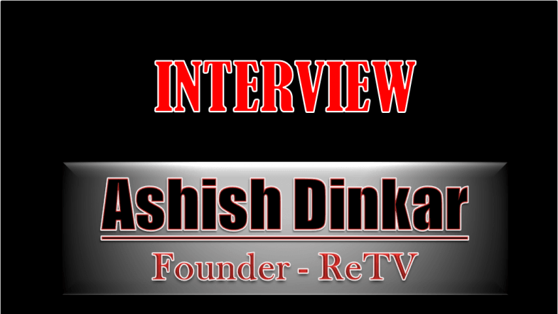 Interview: ReTV founder Ashish Dinkar discusses future of the unique STB in India