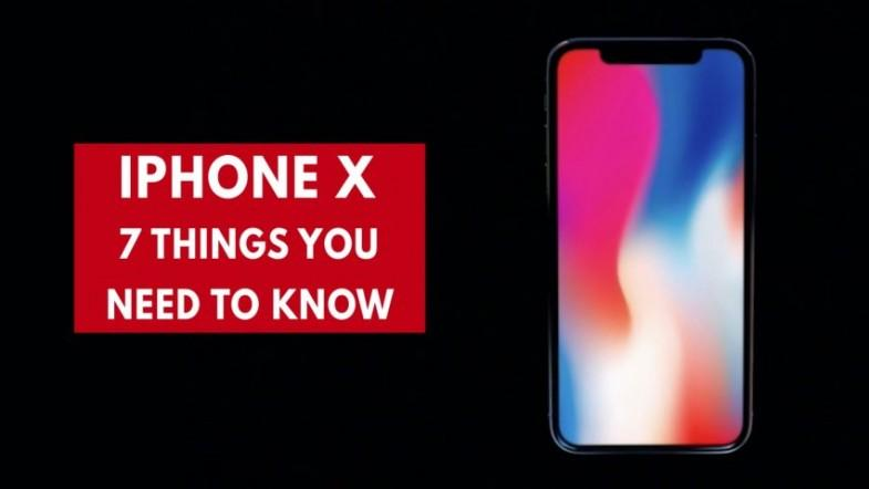 iPhone X: Seven things you need to know about Apples $1,000 phone