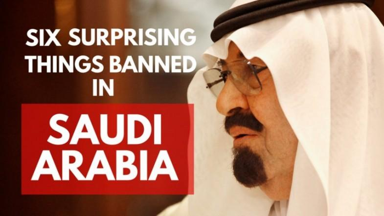 Six surprising things that are banned in Saudi Arabia