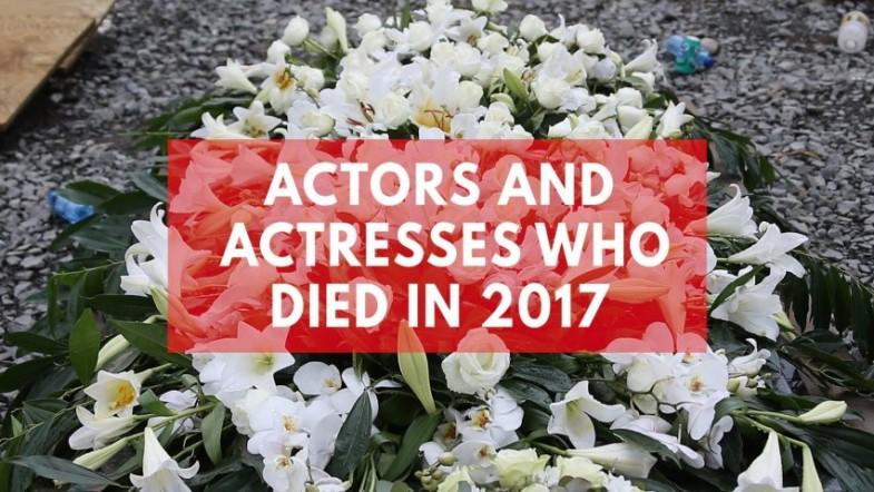 Actors and actresses who died in 2017