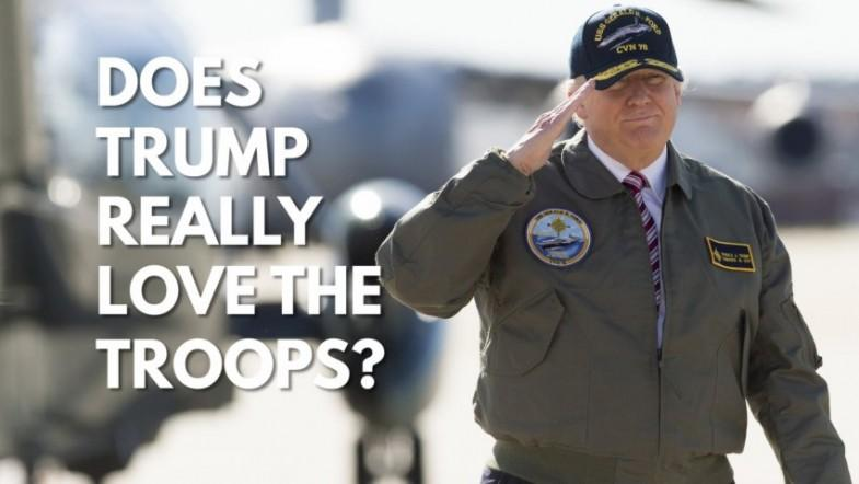 Does Donald Trump really love the troops?