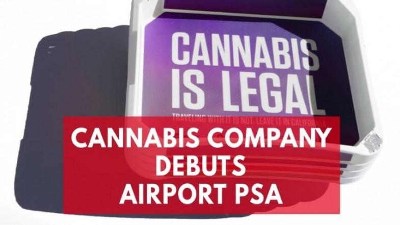 Cannabis Company creates first ever ad for marijuana at major airport