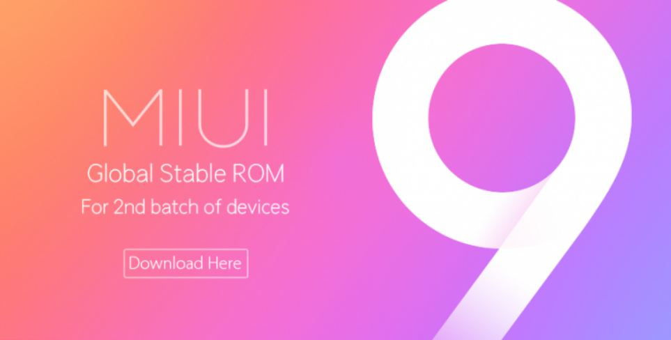 Xiaomi MIUI 9 Global ROM stable update release schedule ...