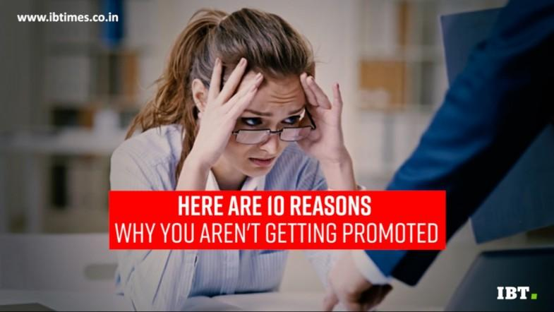 10 reasons you're not getting promoted