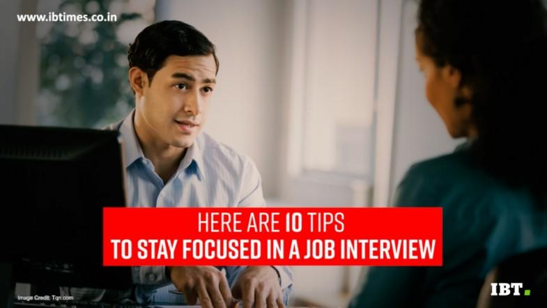 10 tips to stay focused in a job interview
