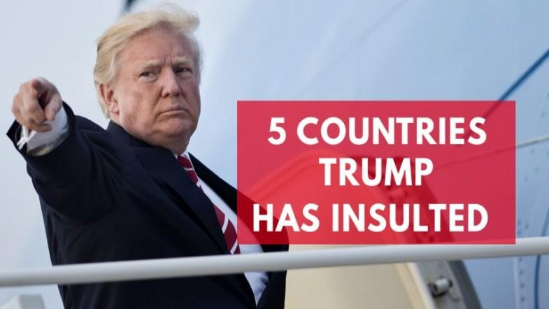 Five countries Trump has insulted