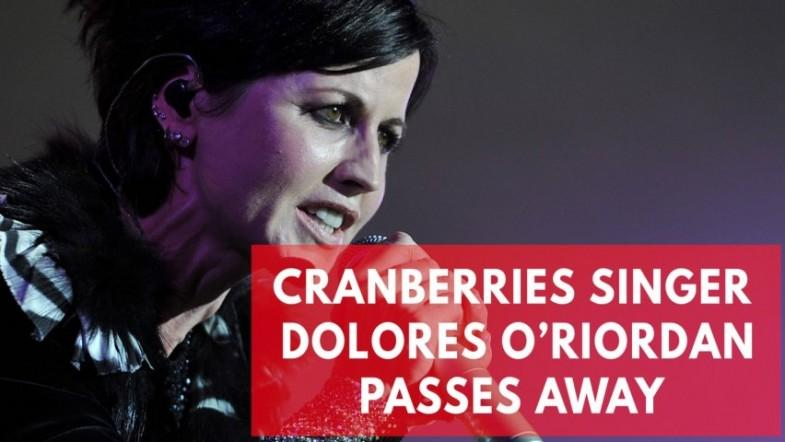 Dolores ORiordan dead: Cranberries singer passes away at age 46