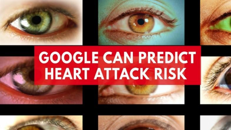 Google retinal scans can predict risk of heart attack