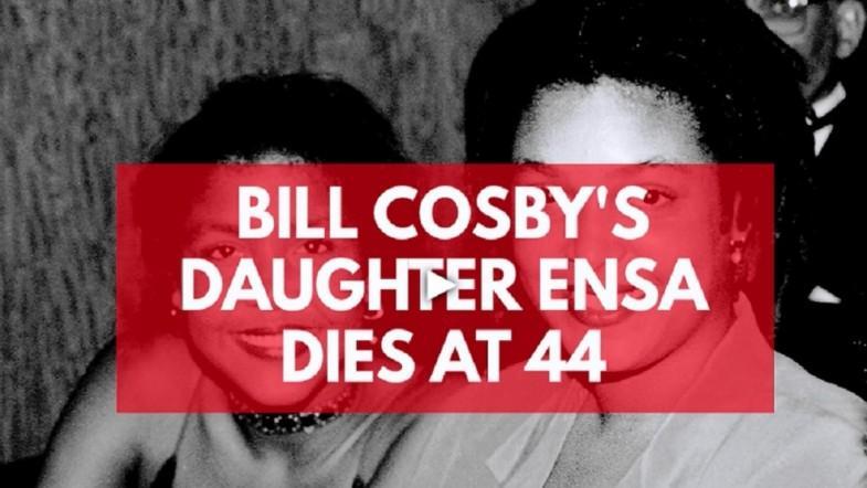 Bill Cosbys daughter Ensa dies at age 44