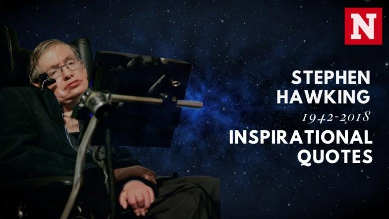 Stephen Hawkings inspiring quotes about life and the universe