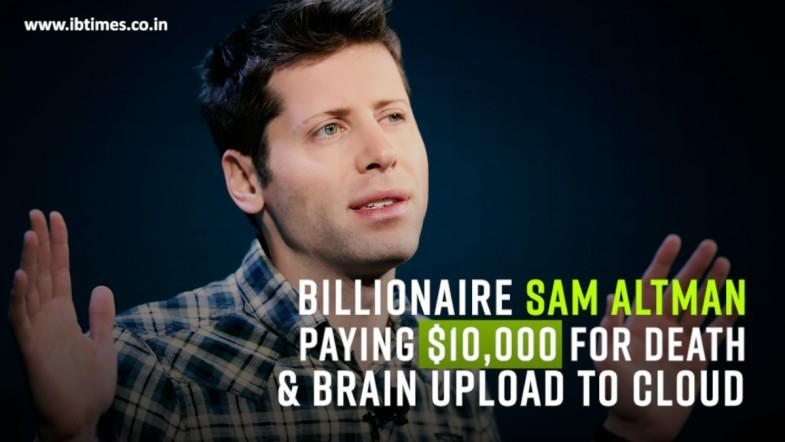 Sam Altman paying $10,000 for death and brain upload to cloud