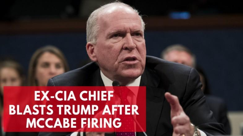 Ex-CIA chief blasts trump after McCabe firing