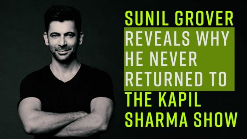 Sunil has opened up on why he never returned to The Kapil Sharma Show