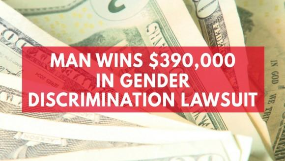 Man wins $390,000 in gender discrimination lawsuit
