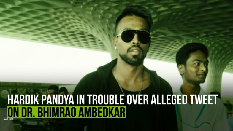 Hardik Pandya in trouble over alleged tweet on Dr. Bhimrao Ambedkar