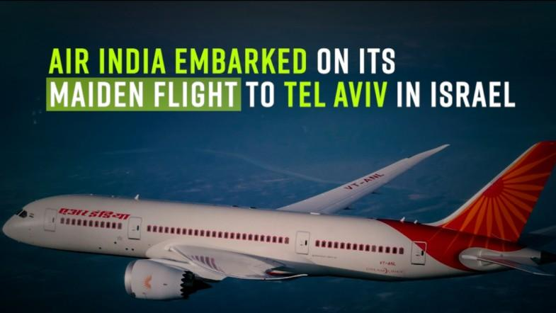 Air India embarked on its maiden flight to Tel Aviv in Israel