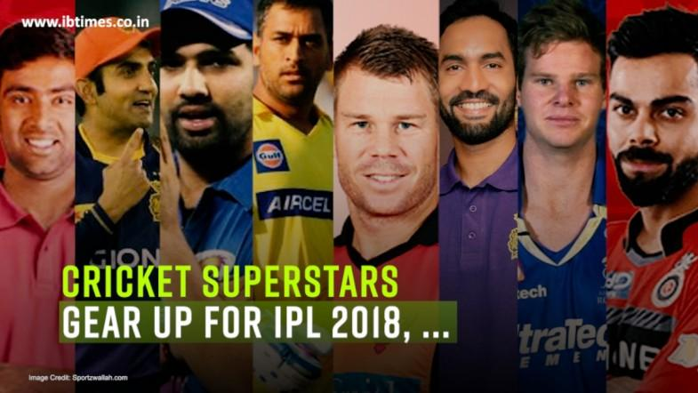 Cricket superstars gear up for IPL 2018