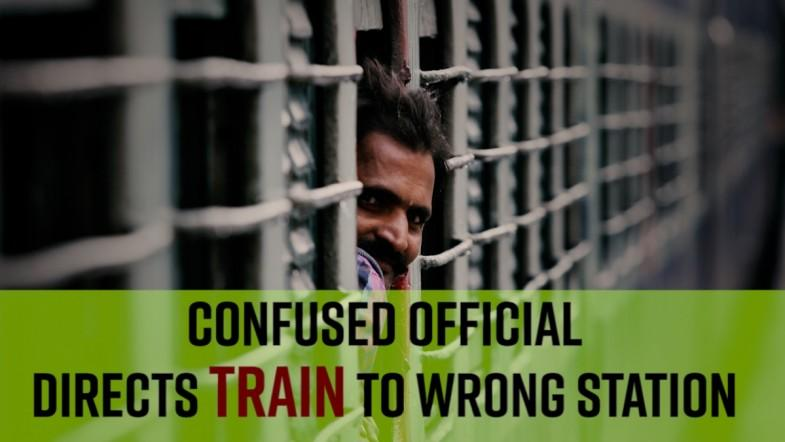 Confused official directs train to wrong station