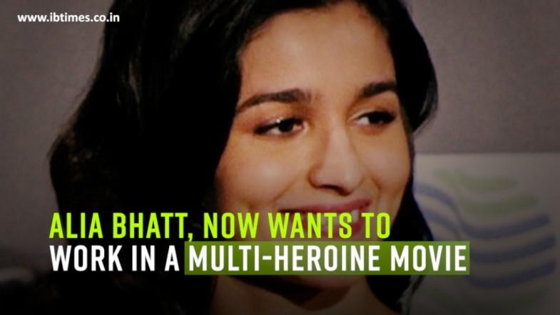 Alia Bhatt wants to do a film with multiple heroines