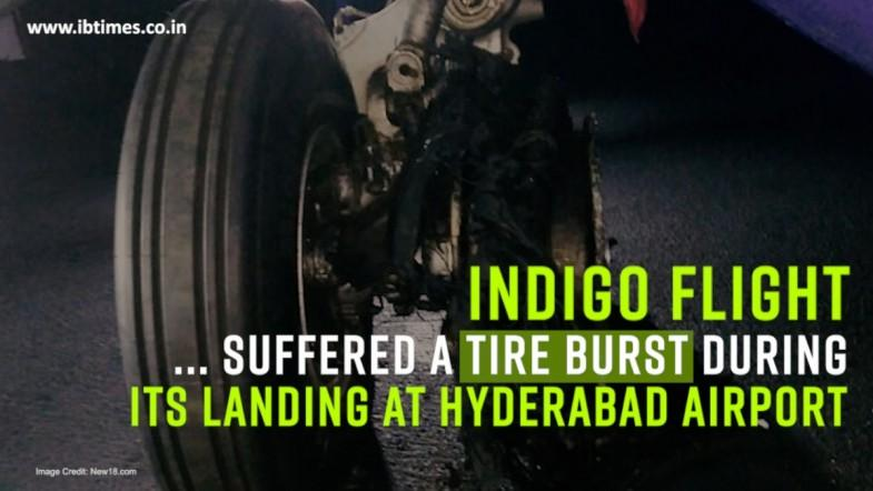 Indigo Flight suffered a tire burst during its landing at Hyderabad Airport