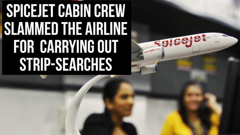 SpiceJet crew slams carrier for alleged strip-search