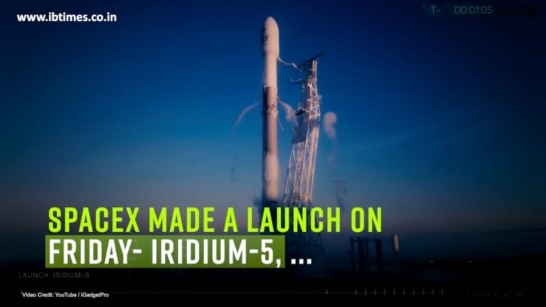 The SpaceX, Iridium-5 launch on Friday was a success