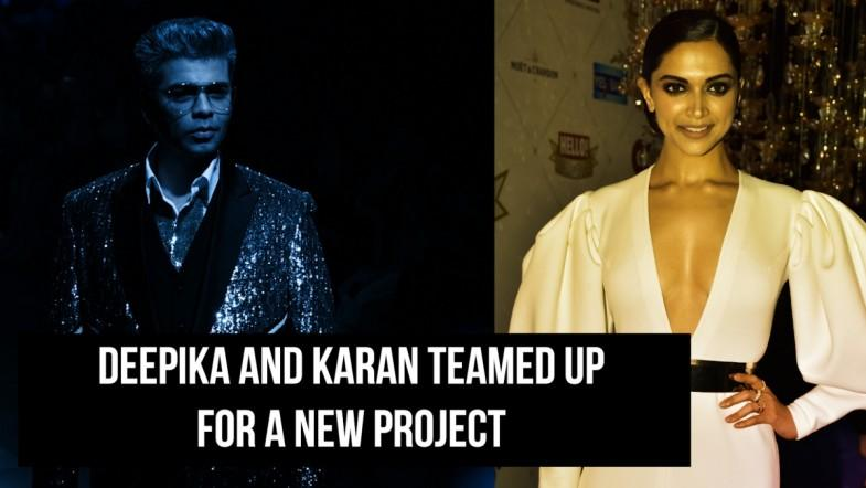 Deepika and Karan teamed up for a new project