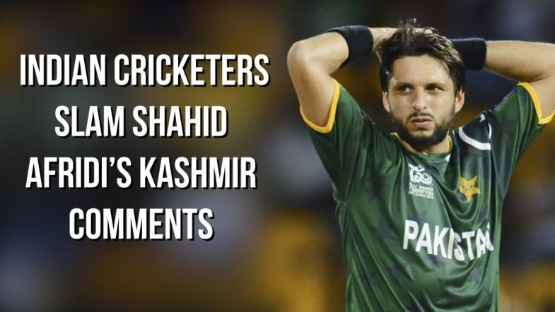 Indian cricketers slam Shahid Afridi's Kashmir comments
