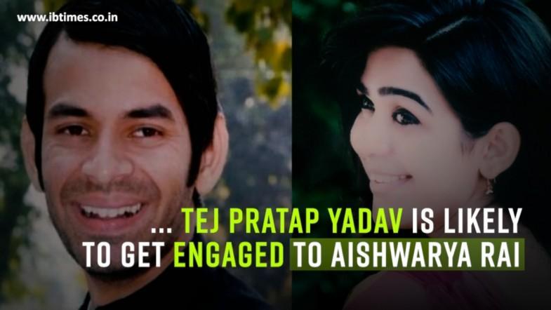 Lalu Prasad Yadavs son Tej Pratap Yadav is likely to get engaged to Aishwarya Rai