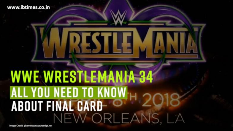 WWE Wrestlemania 34: All you need to know about final card