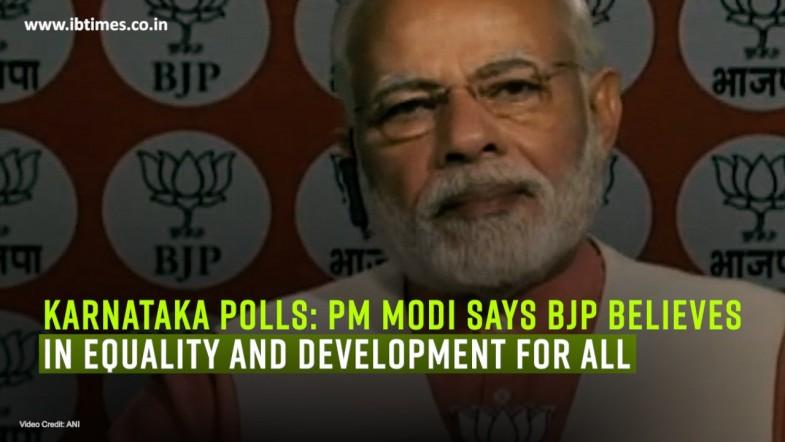 Karnataka polls: PM Modi says BJP believes in equality and development for all