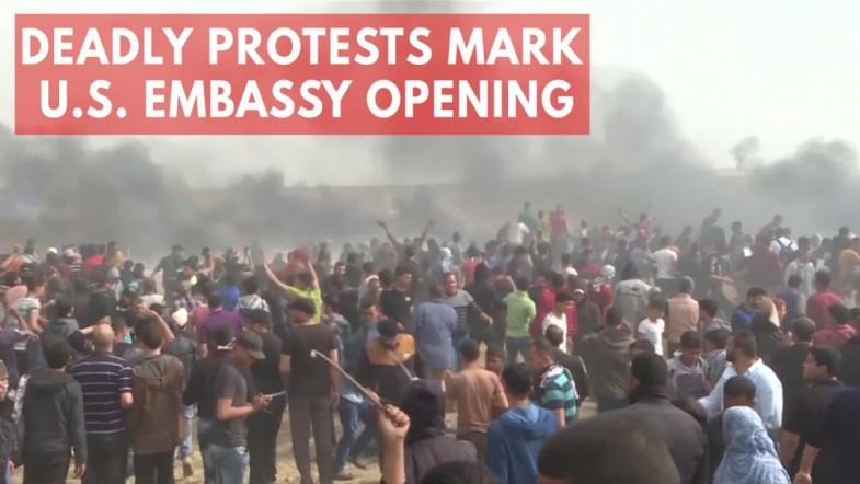Dozens Killed In Mass Gaza Protests As U.S. Embassy Opens In Jerusalem