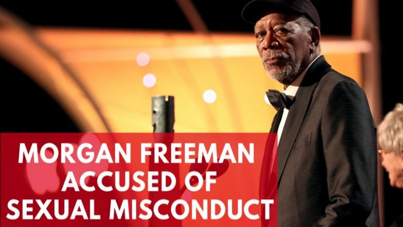 Morgan Freeman Accused Of Sexual Misconduct By Multiple Women