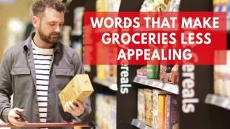 Words That Make Groceries Less Appealing