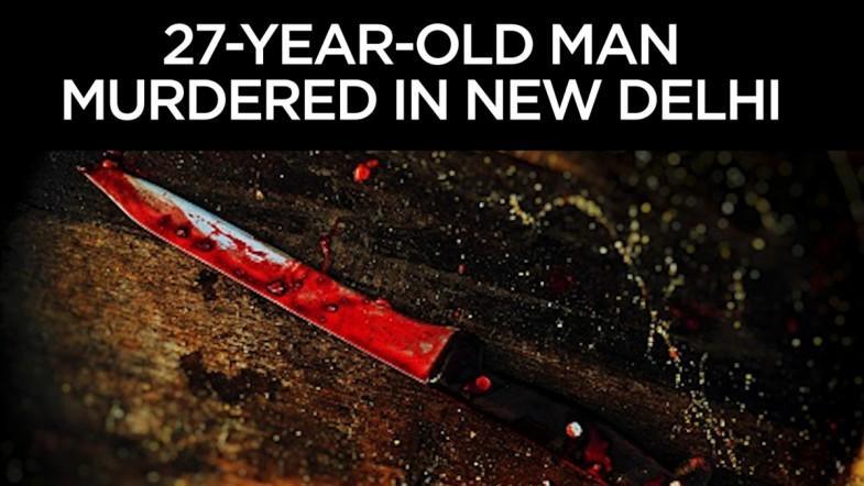 27-year-old man murdered in New Delhi