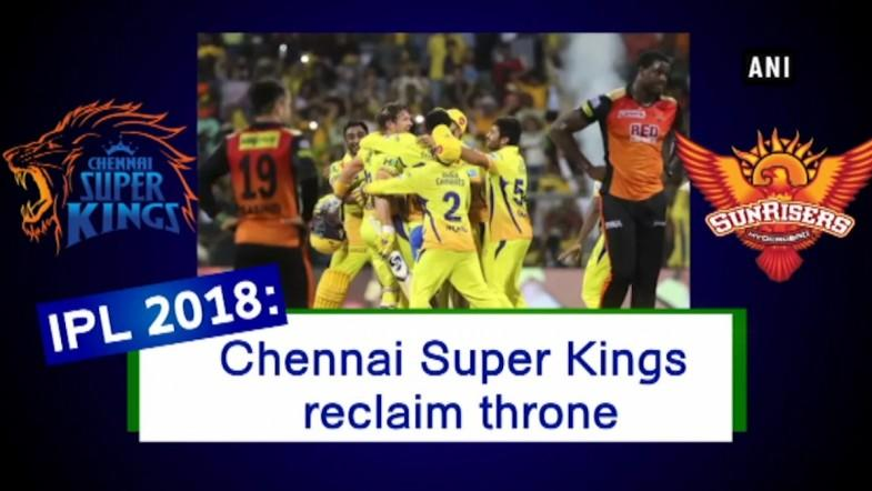 IPL 2018: Chennai Super Kings reclaim throne
