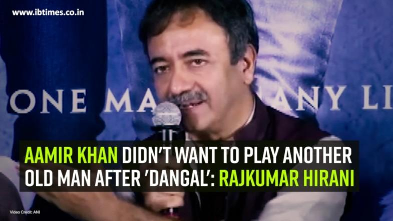 Aamir didnt want to play another old man after Dangal: Rajkumar Hirani