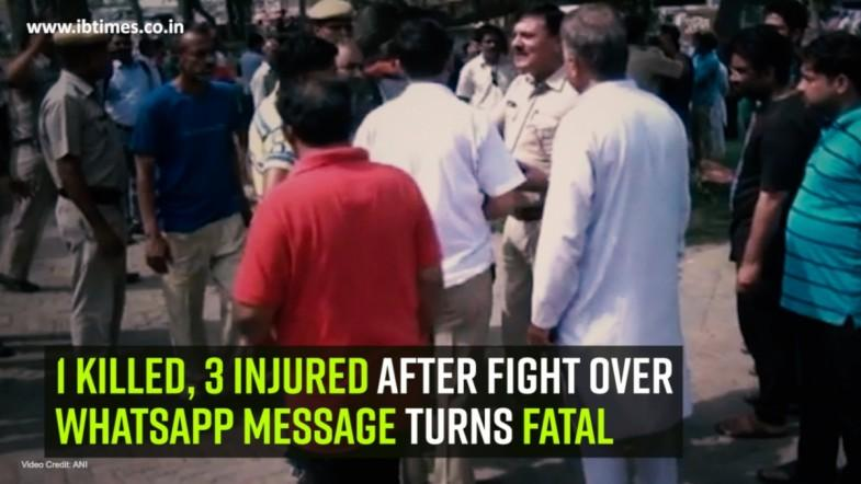1 killed, 3 injured after fight over WhatsApp message turns fatal