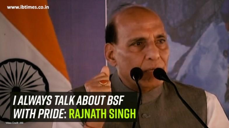 I always talk about BSF with pride: Rajnath Singh