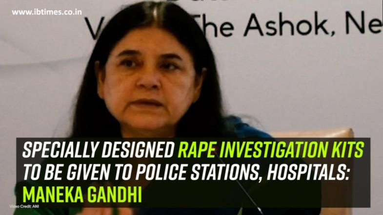 Specially designed rape investigation kits to be given to police stations, hospitals: Maneka Gandhi