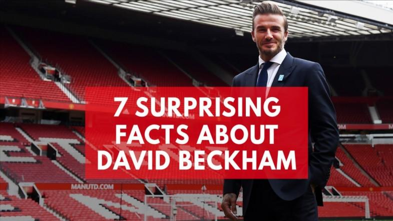 Seven Surprising Facts About David Beckham