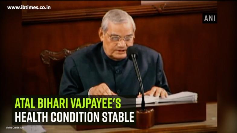 Atal Bihari Vajpayees health condition stable