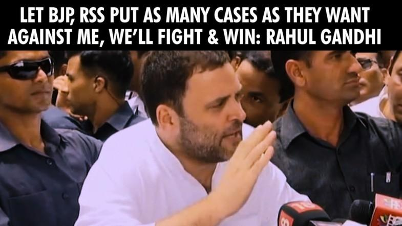 Let BJP, RSS put as many cases as they want against me, we'll fight and win Rahul Gandhi