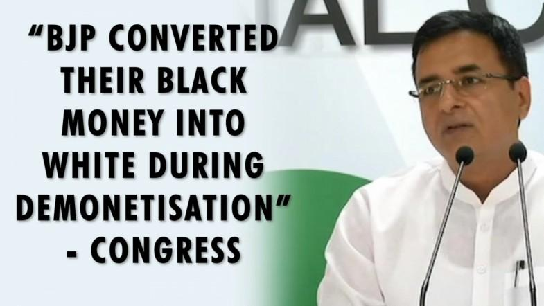 BJP converted their black money into white during demonetisation, says Congress