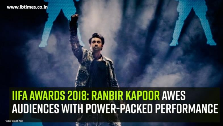 IIFA Awards 2018: Ranbir Kapoor awes audiences with power-packed performance