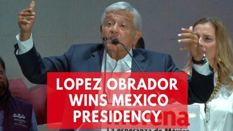Mexico Election: Anti-Trump Andrés Manuel López Obrador Wins Presidential Race