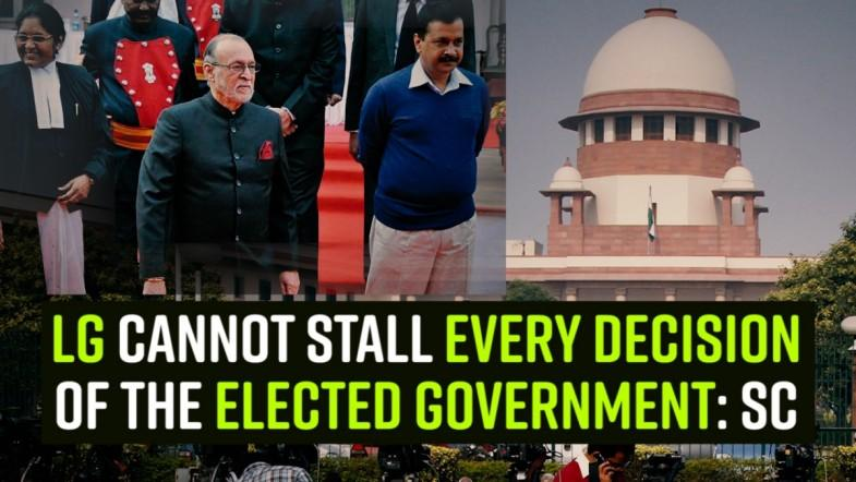 LG cannot stall every decision of the elected government: SC