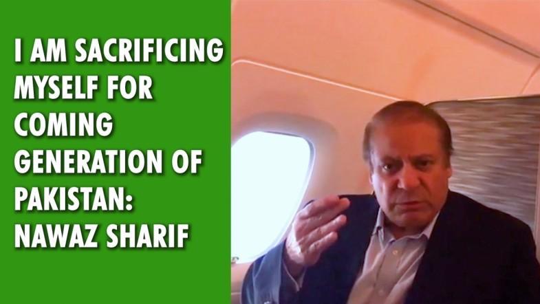 I am sacrificing myself for coming generation of Pakistan: Nawaz Sharif