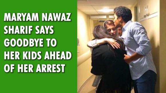 Maryam Nawaz Sharif says goodbye to her kids ahead of her arrest